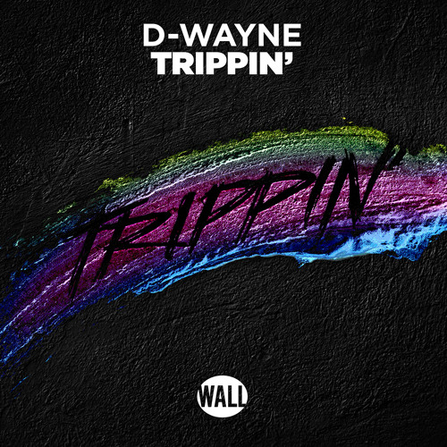 D-wayne - Trippin' [OUT NOW]