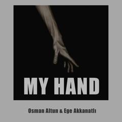 Osman Altun & Ege Akkanatlı - My Hand