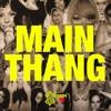 Main Thang