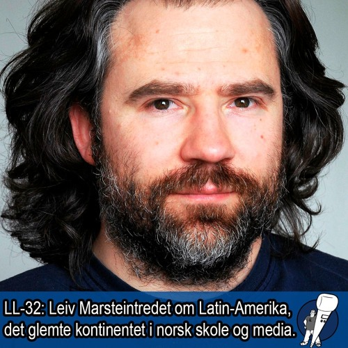 LL-32: Latin-Amerika, den glemte verdensdelen?