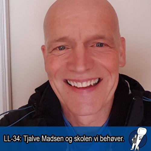 LL-34: Tjalve Madsen og skolen vi behøver