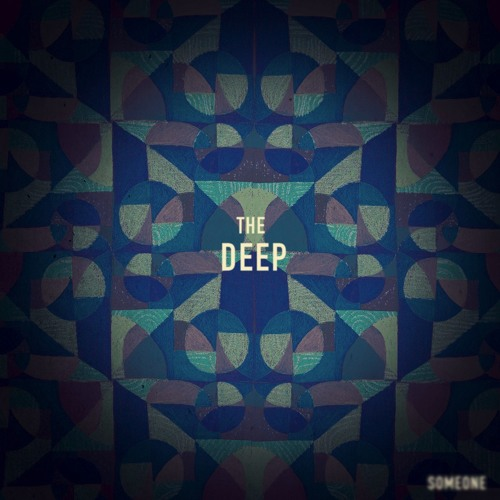 Someone - The Deep