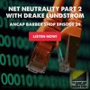The Ancap Barber Shop - Net Neutrality part 2 with Drake Lundstrom