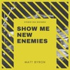 Show Me New Enemies   **--FREE *MP3* DOWNLOAD--**  :)  :)