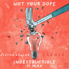 Not your dope - Indestructible (feat. MAX) [Victor Scalar Remix]  | FREE DOWNLOAD