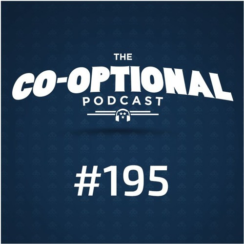 The Co-Optional Podcast Ep. 195 [strong language] - November 16th, 2017