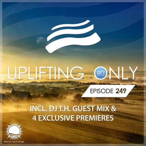 Uplifting Only 249 (incl. DJ T.H. Guestmix) (Nov 16, 2017) [incl. Vocal Trance]