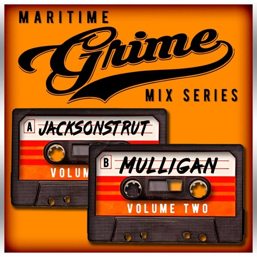 Maritime Grime Mix Series - Volume 002 f/ Jacksonstrut & Mulligan (MGMS002)
