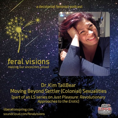 Dr. Kim TallBear on Moving Beyond Settler Sexualities (FV ep. 4)