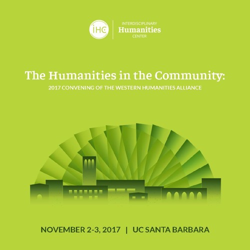 The Humanities in the Community: 2017 Convening of the Western Humanities Alliance