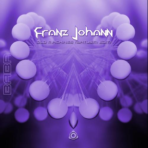 (OUT NOW) Franz Johann - Old Machines (Batusim Edit) B.A.B.A. Records