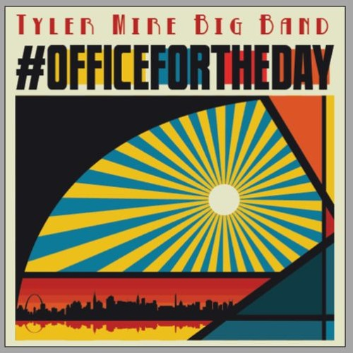 #Officefortheday Sampler - Tyler Mire Big Band