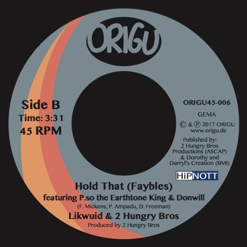 Likwuid & 2 Hungry Bros: Hold That (Faybles) Ft. P.so the Earthtone King & DonWill