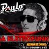 Mega Eletro Funk 2018   LANÇAMENTO DJPAULOROBERTO