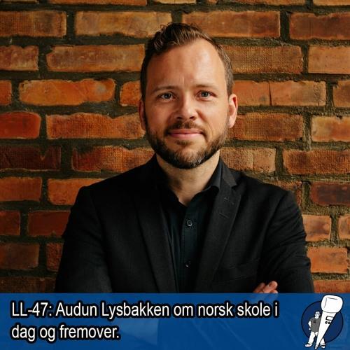 LL-47: Audun Lysbakken, SV, og norsk skole