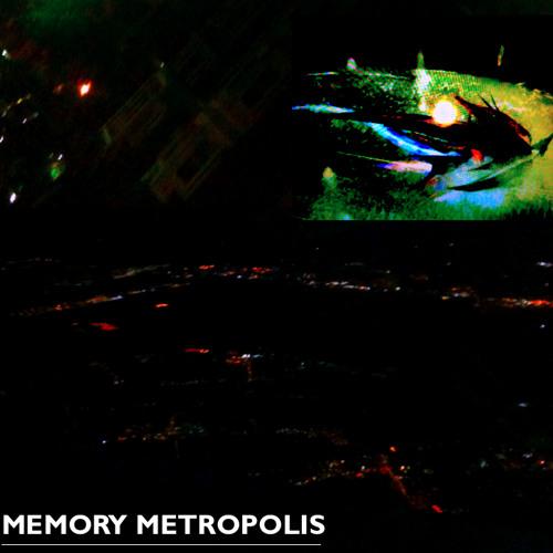 MEMORY METROPOLIS