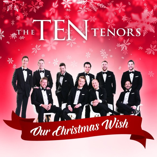 The TEN Tenors Our Christmas Wish