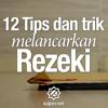Ceramah Singkat: 12 Tips dan Trik Melancarkan Rezeki - Ustadz Zainal Abidin, Lc.