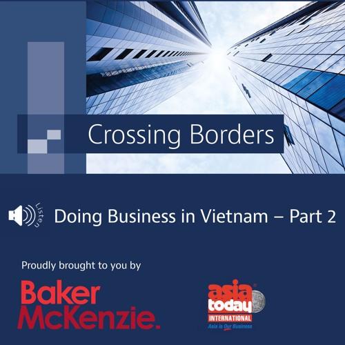Episode 6 - Doing Business in Vietnam - Part 2