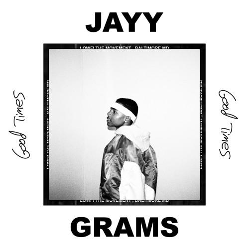 Jayy Grams - Good Times EP