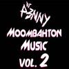 "SET DE MOOMBAHTON VOL. 2 Octubre - Noviembre 2017_ DJ P3NNY x_O"""