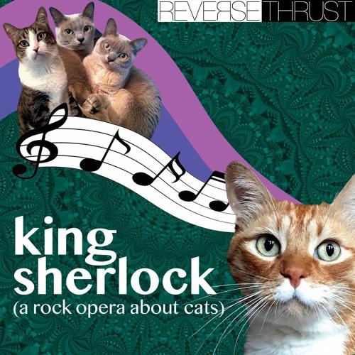 King Sherlock (A Rock Opera About Cats)