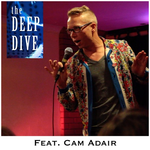 Deep Dive #53 | Cam Adair - Why Men Are Scared Of Women