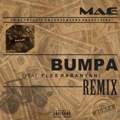 Ma - E Bumpa Remix Feat. Flex Rabanyan