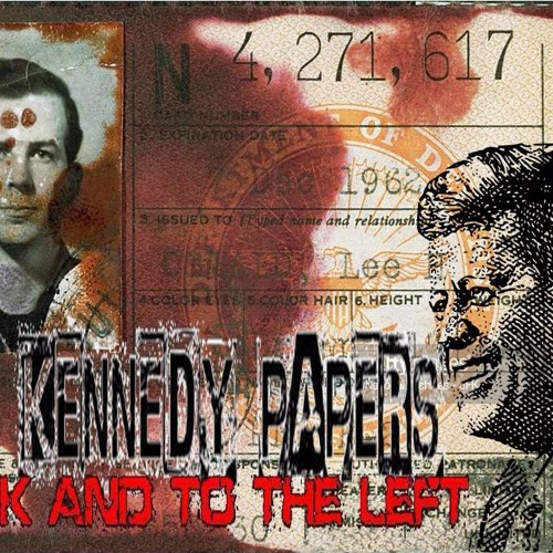 'THE KENNEDY PAPERS – BACK AND TO THE LEFT' - November 16, 2017
