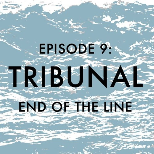 EPISODE 9: Tribunal