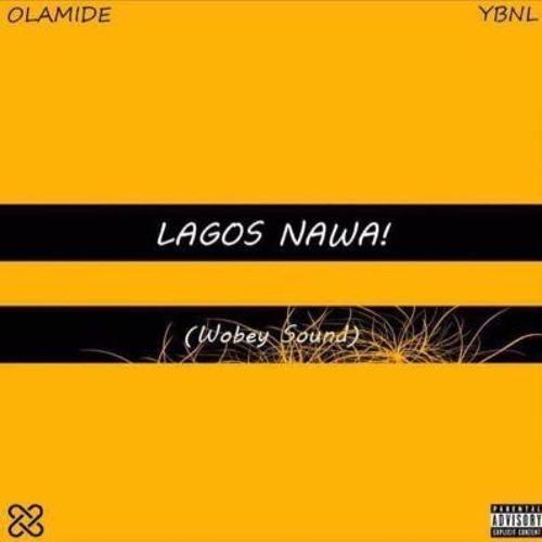 Lagos Nawa (Wobey Sound): Olamide