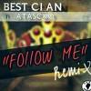 Best clan Boy's feat Atasko Chipmunk Follow Me Remix