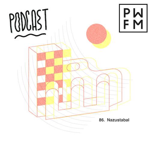 Podcast PWFM086 : NazustabaL 🌑
