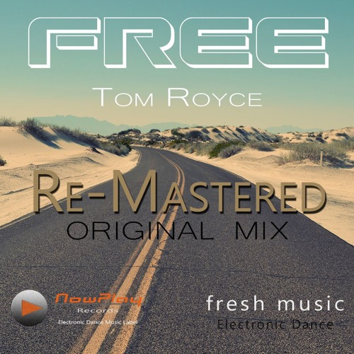 Tom Royce - Free _Original Mix_ **with filter copy protection** Re-Mastered