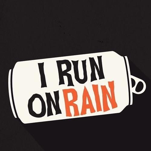 I Run On Rain