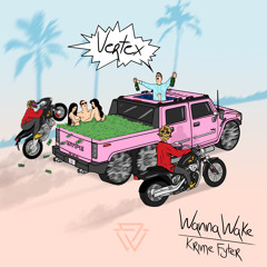 Wanna Wake - Vertex (feat. Krime Fyter)