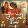 Guru Randhawa - Ban Ja Rani (Adam007 Love Mix).mp3