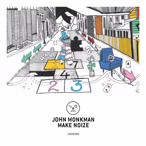 John Monkman - Make Noize