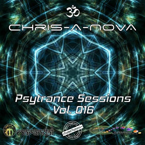 Chris-A-Nova's Psytrance Sessions Vol. 016 (11.2017)
