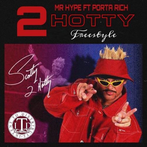 "Mr Hype ft Porta Rich ""2 Hotty"""