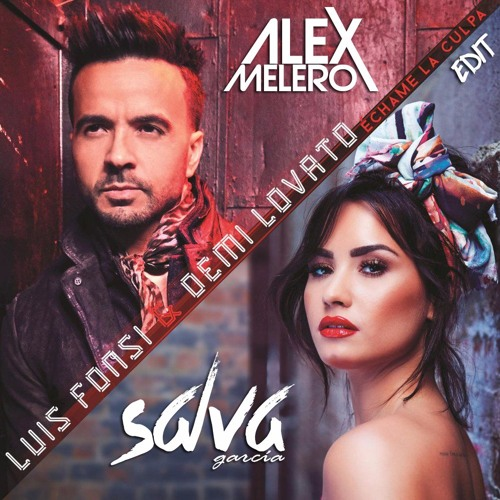 Luis Fonsi Ft Demi Lovato - Echame La Culpa (Dj Salva Garcia & Alex Melero 2017 Edit)