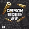 Darkzy - Glock Riddim V.I.P (Dr Cryptic Remix)
