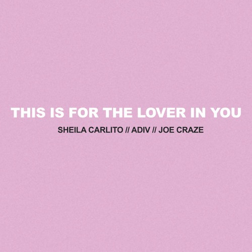 This Is For The Lover In You feat. ADIV & Joe Craze (prod. by JHNHUNTER)