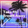 VINAI & 22Bullets ft. Donna Lugassy - Take My Breath Away