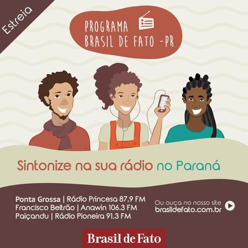 Ouça o Programa Brasil de Fato - Edição Paraná - 17/11/2017
