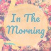 In The Morning (Cover)