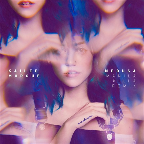 Kailee Morgue - Medusa (Manila Killa Remix)