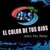 EL COLOR DE TUS OJOS (Remix Jethro Psic)