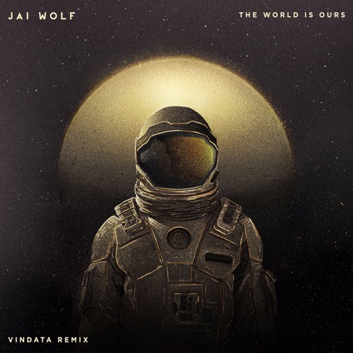 Jai Wolf - The World Is Ours (Vindata Remix)