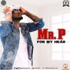 MR P For My Head-beat-instrumental prod.by mjeyzbeatz